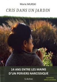 Marie Murski - Cris dans un jardin.