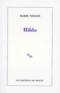 Marie NDiaye - Hilda.