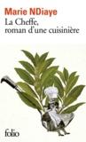 Marie NDiaye - La Cheffe, roman d'une cuisinière.