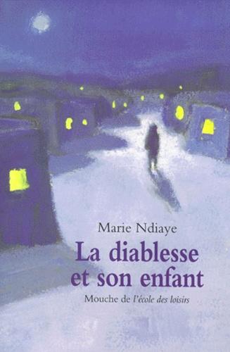 Marie NDiaye - La diablesse et son enfant.