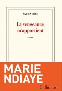 Marie NDiaye - La vengeance m'appartient.