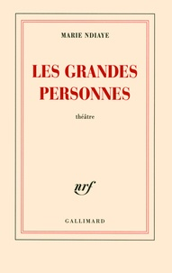 Marie NDiaye - Les grandes personnes.