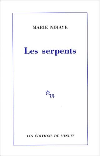 Marie NDiaye - Les serpents.