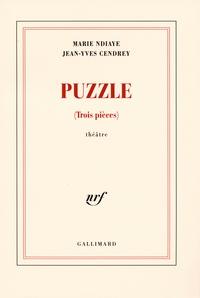 Marie NDiaye et Jean-Yves Cendrey - Puzzle - (Trois pièces).
