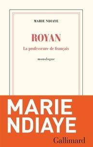 Marie NDiaye - Royan - La professeure de français.