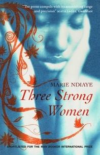 Marie NDiaye et John Fletcher - Three Strong Women.