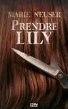 Marie Neuser - Prendre femme Tome 1 : Prendre Lily.