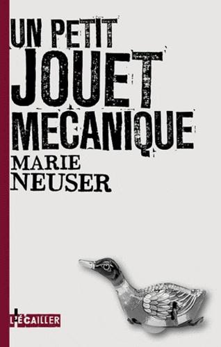 Marie Neuser - Un petit jouet mécanique.