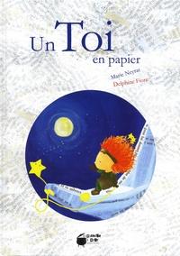 Marie Neyrat et Delphine Fiore - Un toi en papier.