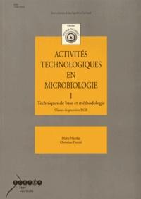 Marie Nicolas et Christian Daniel - Activités technologiques en microbiologie 1re BGB - Tome 1, Techniques de base et méthodologie.