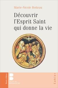 Marie-Nicole Boiteau - Découvrir l'Esprit Saint qui donne la vie.