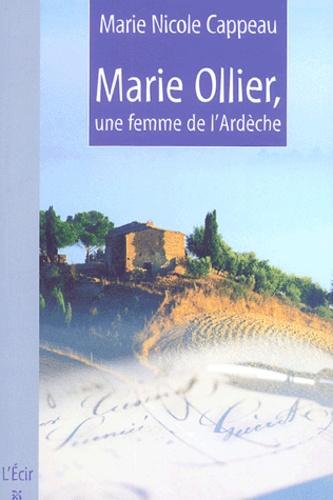 Marie Nicole Cappeau - Marie Ollier, une Femme de l'Ardèche.