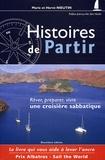 Marie Nieutin - Histoire de partir - Rêver, préparer, vivre une croisière sabbatique.