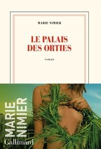 Marie Nimier - Le palais des orties.