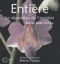 Marie-Noël Arras - Entière - Ou La réparation de l'excision.