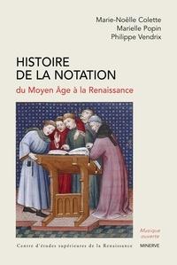 Marie-Noël Colette et Marielle Popin - Histoire de la notation du Moyen Age à la Renaissance.
