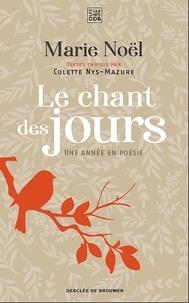 Marie Noël - Le chant des jours - Une année en poésie.
