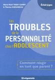 Marie-Noël Tardy-Ganry et Thérèse Durandeau - Les troubles de la personnalité chez l'adolescent.