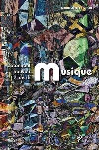 Marie-Noële Vidal - L'étonnant pouvoir de la musique.