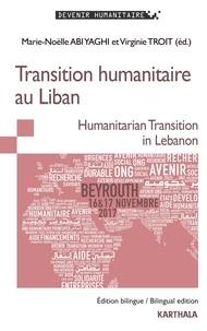 Marie-Noëlle Abi Yaghi et Virginie Troit - Transition humanitaire au Liban.
