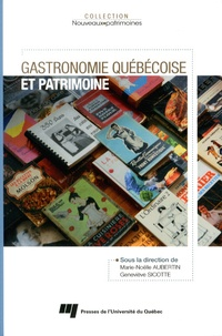 Marie-Noëlle Aubertin et Geneviève Sicotte - Gastronomie québécoise et patrimoine.