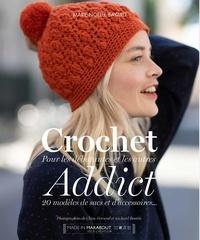 Marie-Noëlle Bayard - Crochet addict - Pour les débutantes et les autres - 20 modèles de sacs et d'accessoires.