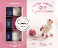 Marie-Noëlle Bayard - Ma box crochet DIY la petite licorne - Avec 3 pelotes, 1 crochet, 1 paquet de rembourrage et 1 livre.