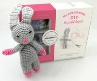 Marie-Noëlle Bayard - Ma box crochet DIY le petit lapin - Avec 3 petites pelotes, 1 aiguillée de fil noir, 1 crochet, du rembourrage, et 1 livre de crochet.