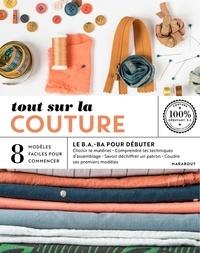 Marie-Noëlle Bayard - Tout sur la couture - 8 modèles faciles à réaliser.