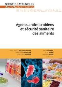 Marie-Noëlle Bellon-Fontaine et Anne-Laure Boutillier - Agents antimicrobiens et sécurité sanitaire des aliments.