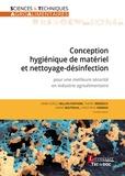 Marie-Noëlle Bellon-Fontaine et Thierry Bénézech - Conception hygiénique de matériel et nettoyage-désinfection - Pour une meilleure sécurité en industrie agroalimentaire.