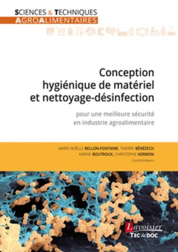 Conception hygiénique de matériel et nettoyage-désinfection. Pour une meilleure sécurité en industrie agroalimentaire
