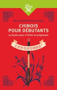 Marie-Noëlle Bernès-Heuga - Chinois pour débutants.