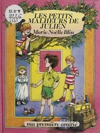 Marie-Noëlle Blin - Les petits malheurs de Julien.