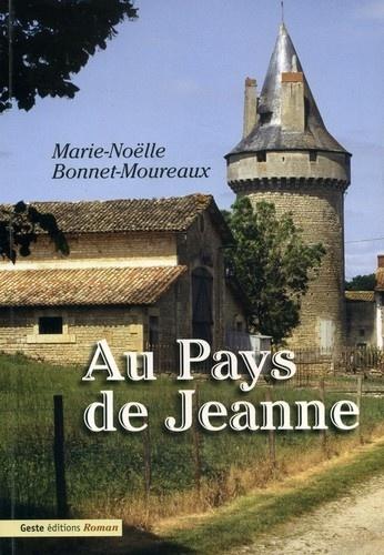 Marie-Noëlle Bonnet-Moureaux - Au Pays de Jeanne.
