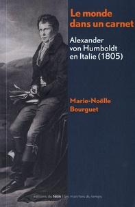 Marie-Noëlle Bourguet - Le monde dans un carnet - Alexander von Humboldt en Italie (1805).