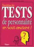 Marie-Noëlle Colbeau-Justin - Réussissez les tests de personnalité en vous amusant !.