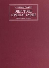Marie-Noëlle de Grandry et  Collectif - Directoire, Consulat, Empire.