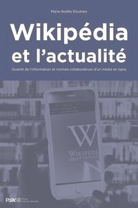 Marie-Noëlle Doutreix - Wikipédia et l'actualité - Qualité de l'information et normes collaboratives d'un média en ligne.