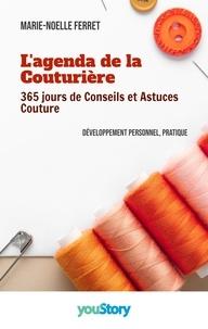 Marie-Noëlle Ferret - L'agenda de la couturière - 365 jours de conseils et astuces couture.