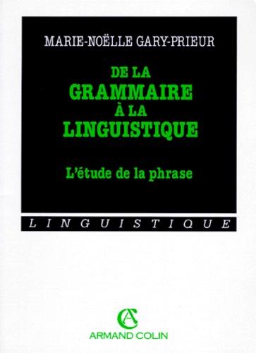 a5348781e1b0 DE LA GRAMMAIRE A LA LINGUISTIQUE. L'étude de la phrase
