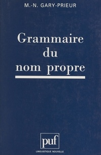 Marie-Nöelle Gary-Prieur et Guy Serbat - Grammaire du nom propre.