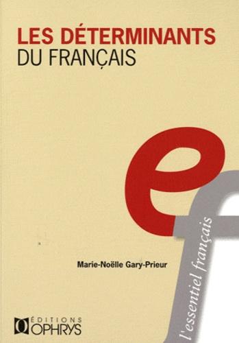 Marie-Nöelle Gary-Prieur - Les déterminants du français.