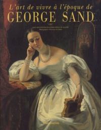 Marie-Noëlle Grandry et Anne Dion - L'art de vivre à l'époque de George Sand.