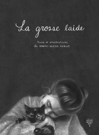 Marie-Noëlle Hébert - La grosse laide.
