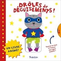 Marie-Noëlle Horvath et Mara Van der Meer - Drôles de déguisements !.