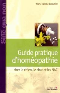 Marie-Noëlle Issautier - Guide pratique d'homéopathie chez le chien, le chat et les NAC.