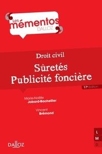 Marie-Nöelle Jobard-Bachellier et Vincent Brémond - Droit civil. Sûretés, publicité foncière.