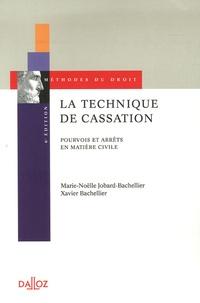 Marie-Nöelle Jobard-Bachellier et Xavier Bachellier - La technique de cassation - Pourvois et arrêts en matière civile.