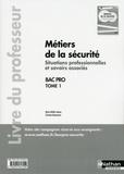 Marie-Noëlle Jubeau et Christian Montesinos - Bac Pro Métiers de la sécurité - Livre du professeur (Tome 1).